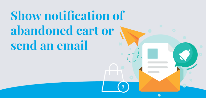 show-notification-of-abandoned-cart-or-send-an-email